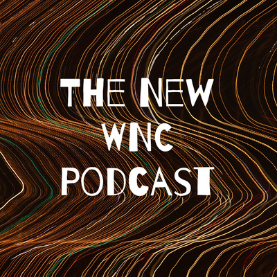 The New WNC Podcast