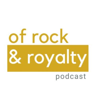 of Rock & Royalty