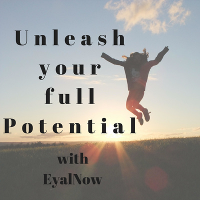 Unleash your full potential with Eyal