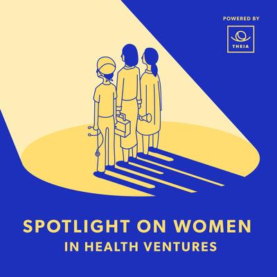 Spotlight on Women in Health Ventures