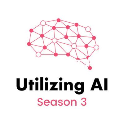 Utilizing AI - The Enterprise AI Podcast