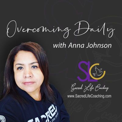 Overcoming Daily with Anna Johnson