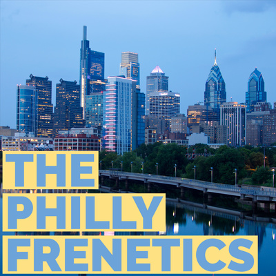 The Philly Frenetics Podcast