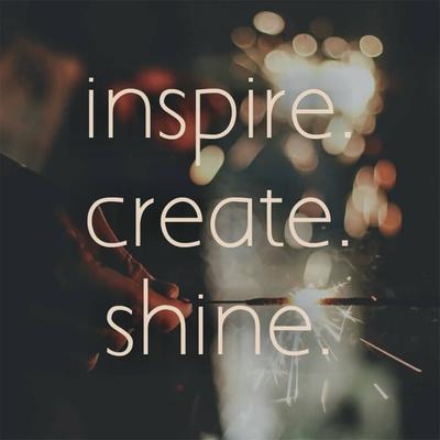 Inspire. Create. Shine.