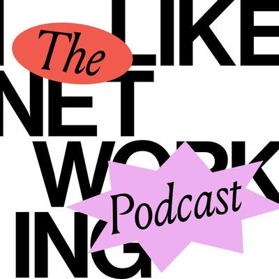I LIKE NETWORKING