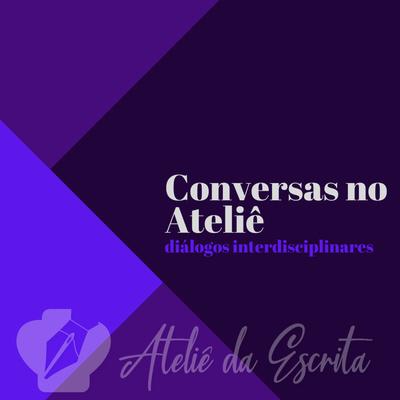 Conversas no Ateliê