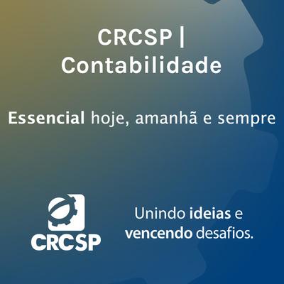 CRCSP | Contabilidade - Essencial hoje, amanhã e sempre