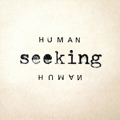 Human Seeking Human