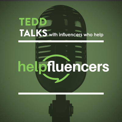 Tedd Talks with Helpfluencers