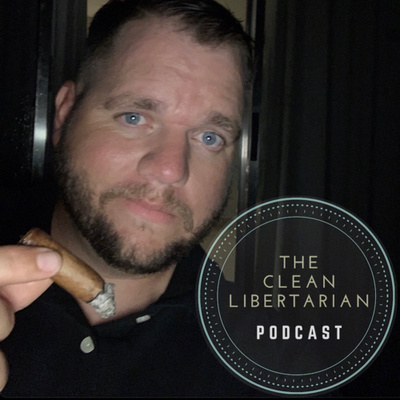 The Clean Libertarian Podcast