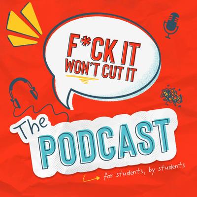 F*ck It Won't Cut It: The Podcast