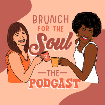 Brunch for the Soul: The Podcast