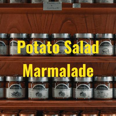 Potato Salad Marmalade
