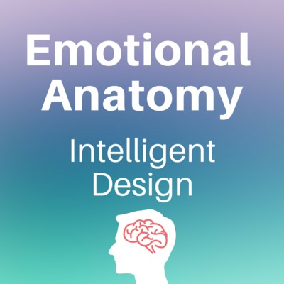 Emotional Anatomy - Intelligent Design