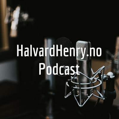 HalvardHenry.no Podcast