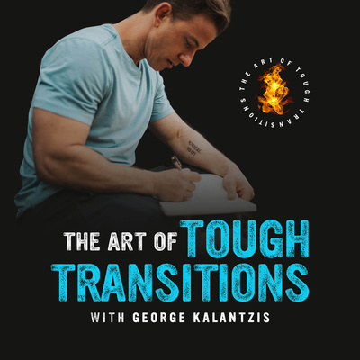 The Art Of Tough Transitions Podcast