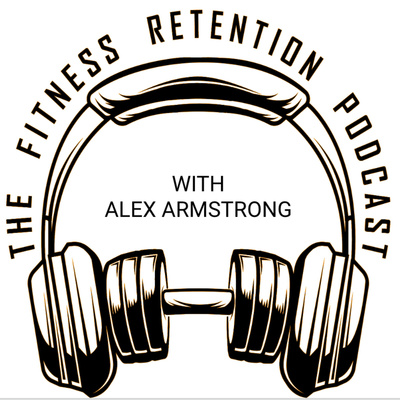 The Fitness Retention Podcast