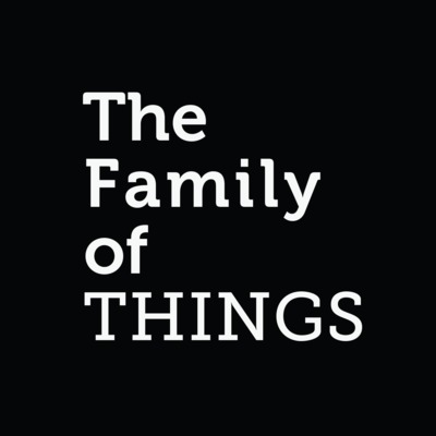 The Family of THINGS  with Helen Shaw