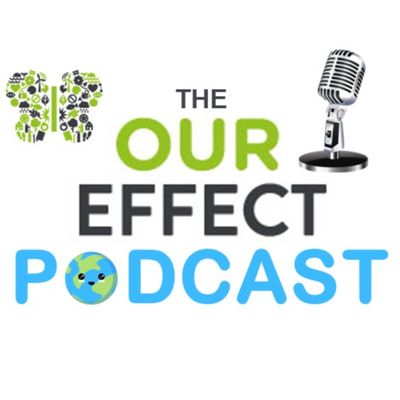 The Our Effect Podcast