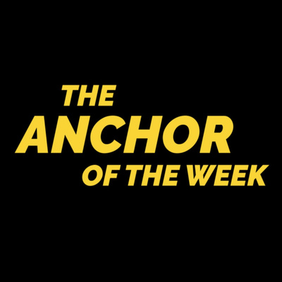 The Anchor Of The Week
