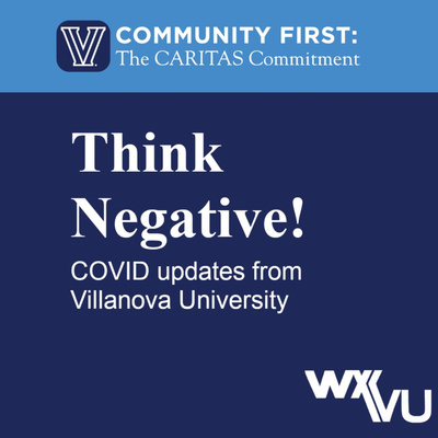 Think Negative! - COVID updates from Villanova University