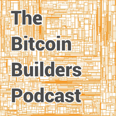 The Bitcoin Builders Podcast