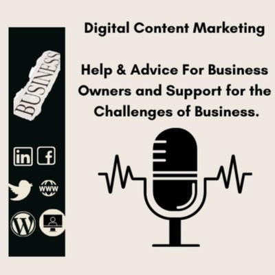 Digital Content Marketing, Help & Advice For Business Owners