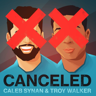 Canceled W/Caleb Synan and Troy Walker
