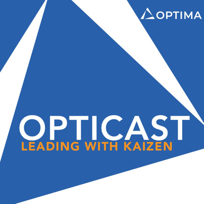 Opticast: Leading with Kaizen
