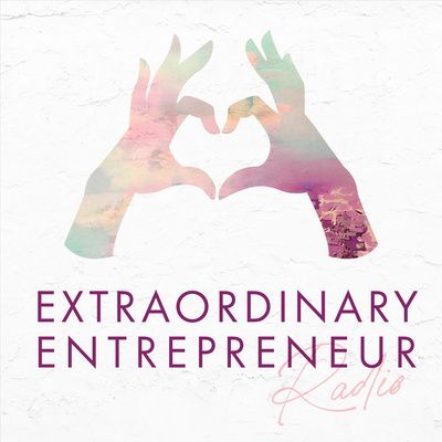 Extraordinary Entrepreneur Radio
