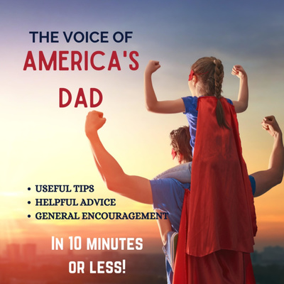 The Dadvice Podcast from The Voice of America's Dad