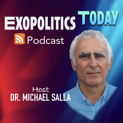 EXOPOLITICS TODAY with Dr. Michael Salla