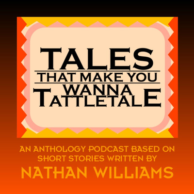 Tales That Make You Wanna Tattletale