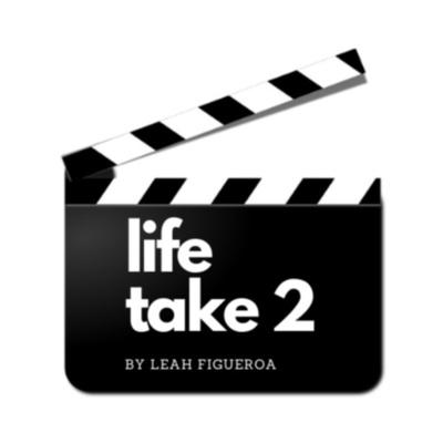 LIFE TAKE 2