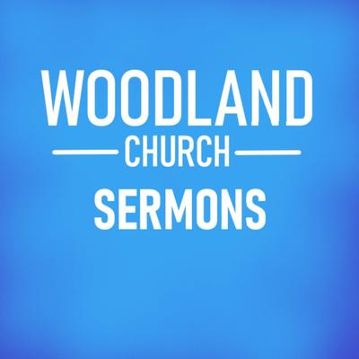 Woodland Church Sermons