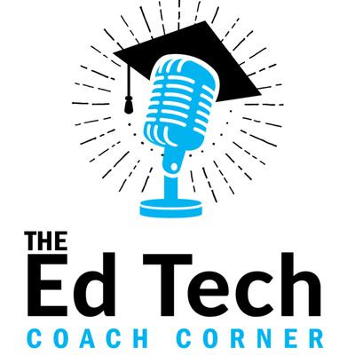 The Ed Tech Coach's Corner
