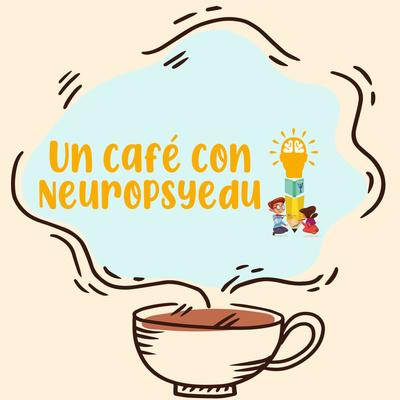 Un café con Neuropsyedu