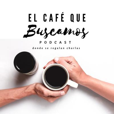 El Café que Buscamos