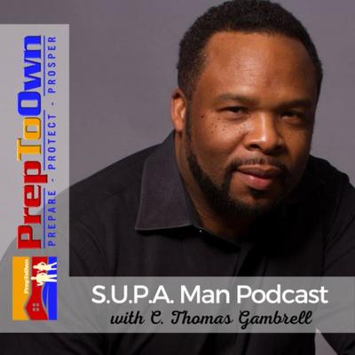 PrepToOwn SUPA Man Podcast