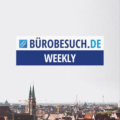 Bürobesuch.de WEEKLY - das Wirtschaftsbriefing für die Metropolregion Nürnberg