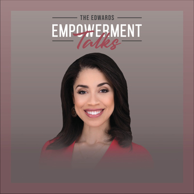 The Edwards Empowerment Talks with Amanda K. Edwards