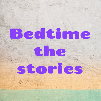 Bedtime the stories