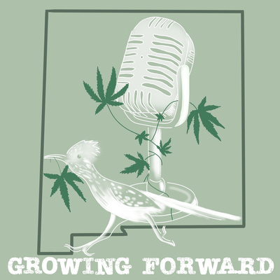 Growing Forward: Cannabis and New Mexico