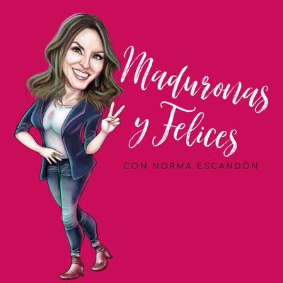 Maduronas y Felices | Vive tu Madurez Plena