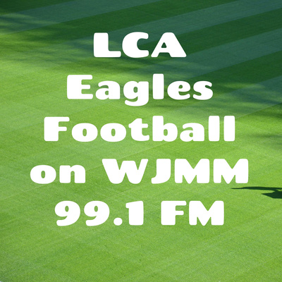 LCA Eagles Football on WJMM 99.1 FM