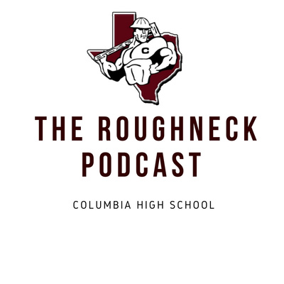 The CHS Roughneck Podcast: The Oil Rig