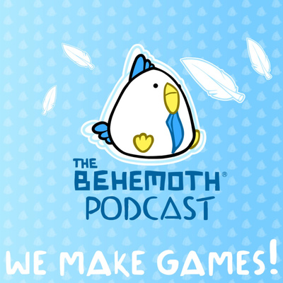 The Behemoth Podcast: We make games!