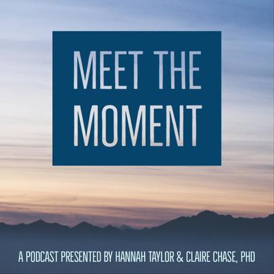 Meet the Moment