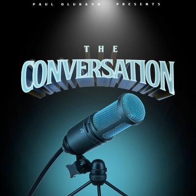 Paul Olubayo Presents: The Conversation