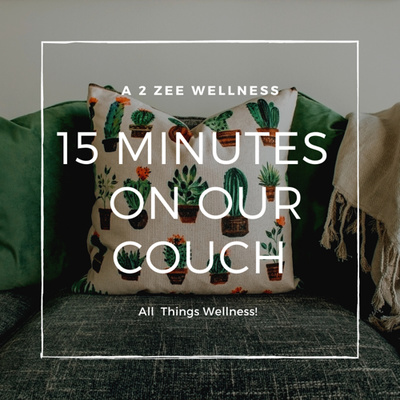 15 Minutes on Our Couch